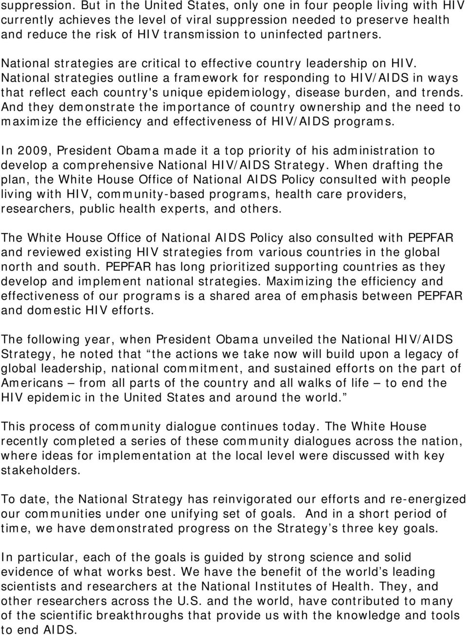 partners. National strategies are critical to effective country leadership on HIV.