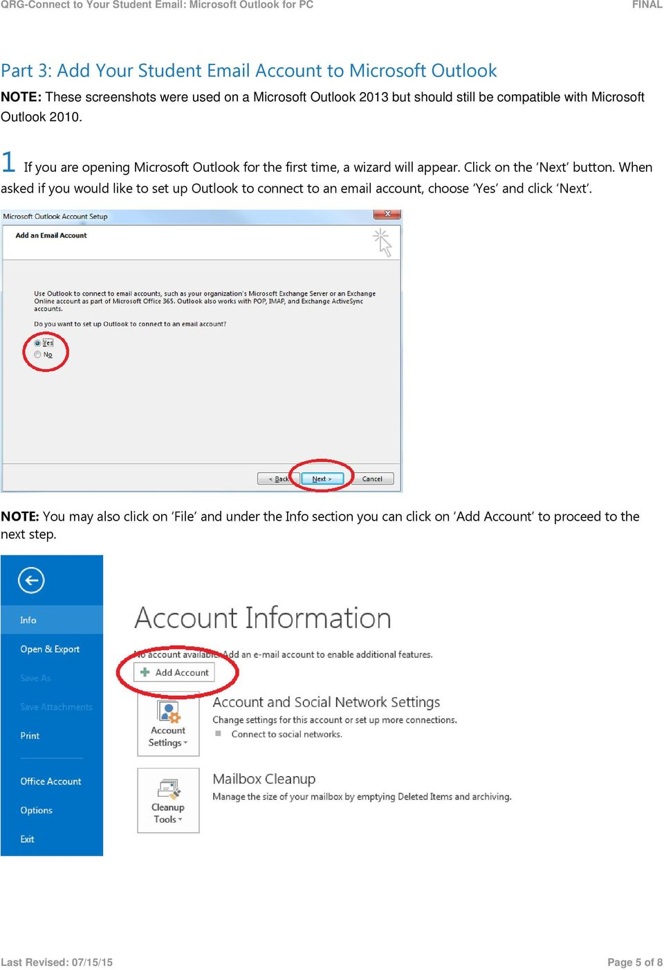 Click on the Next button. When asked if you would like to set up Outlook to connect to an email account, choose Yes and click Next.