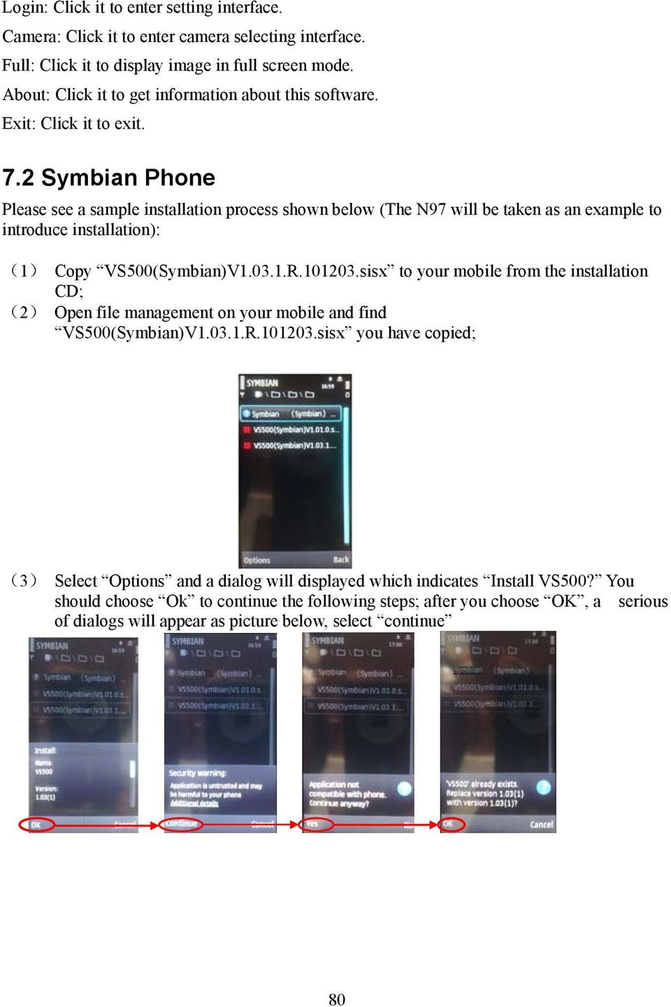2 Symbian Phone Please see a sample installation process shown below (The N97 will be taken as an example to introduce installation): (1) Copy VS500(Symbian)V1.03.1.R.101203.