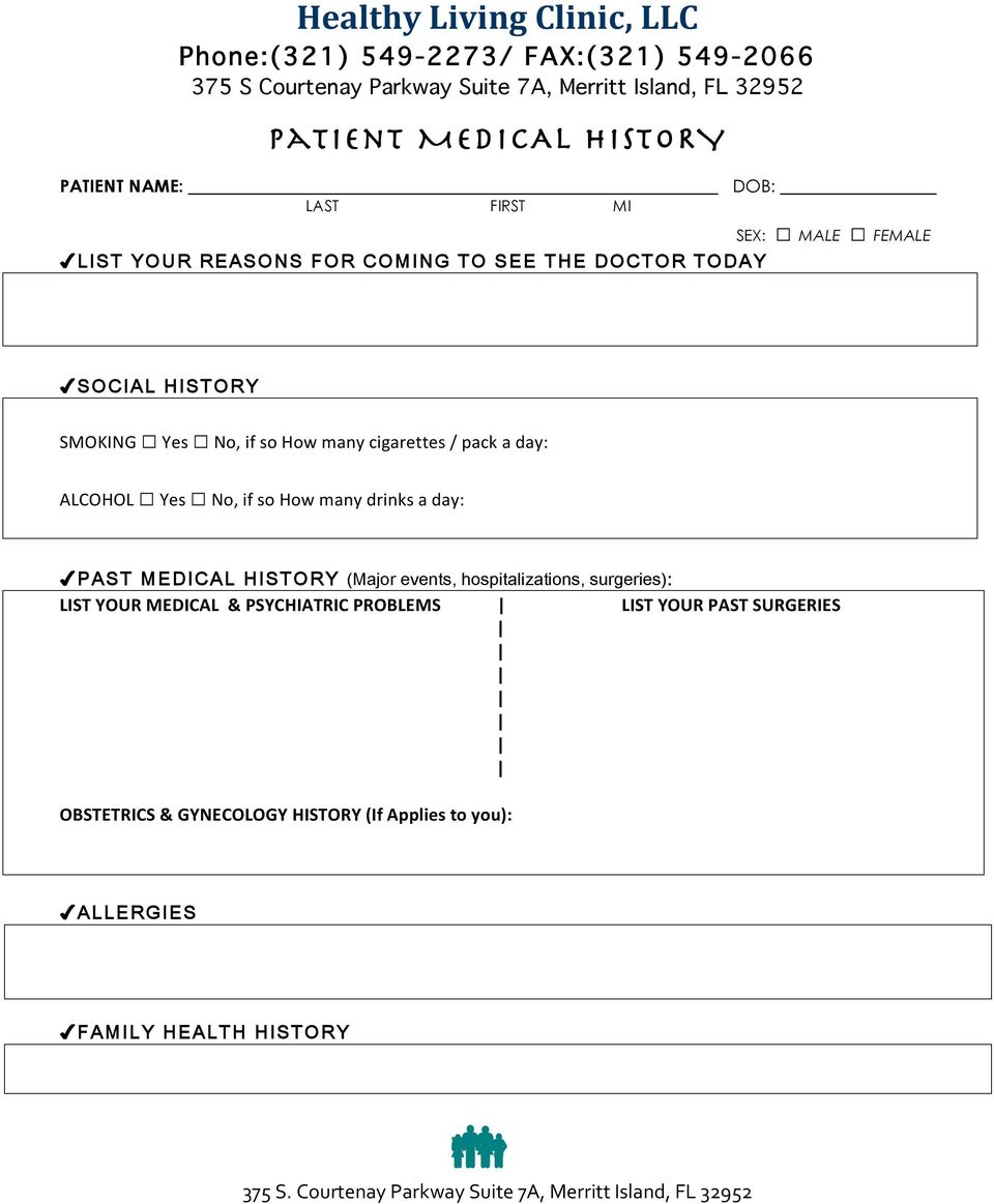 HISTORY (Major events, hospitalizations, surgeries): LIST YOUR MEDICAL & PSYCHIATRIC PROBLEMS LIST YOUR PAST SURGERIES OBSTETRICS
