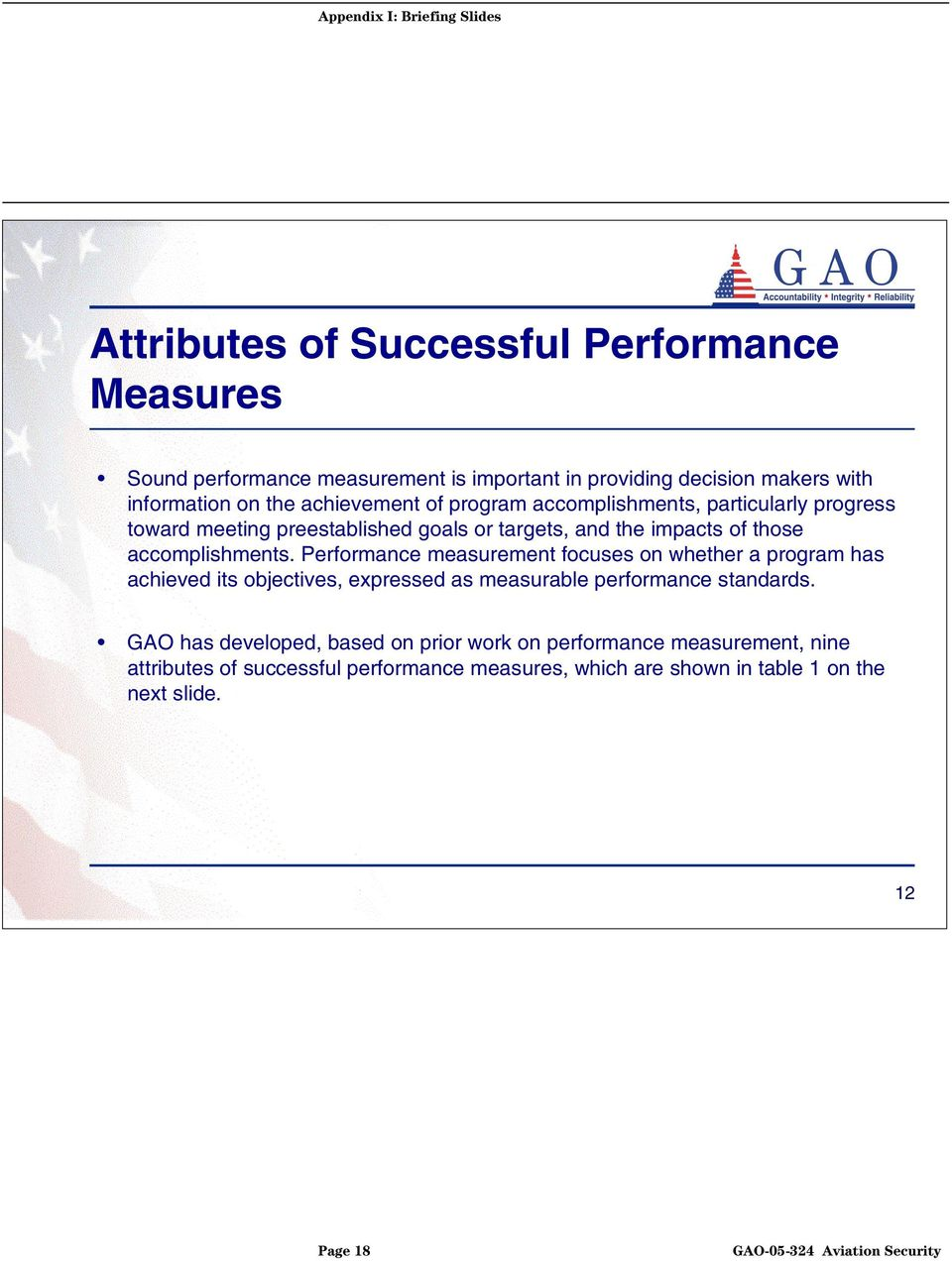 accomplishments. Performance measurement focuses on whether a program has achieved its objectives, expressed as measurable performance standards.