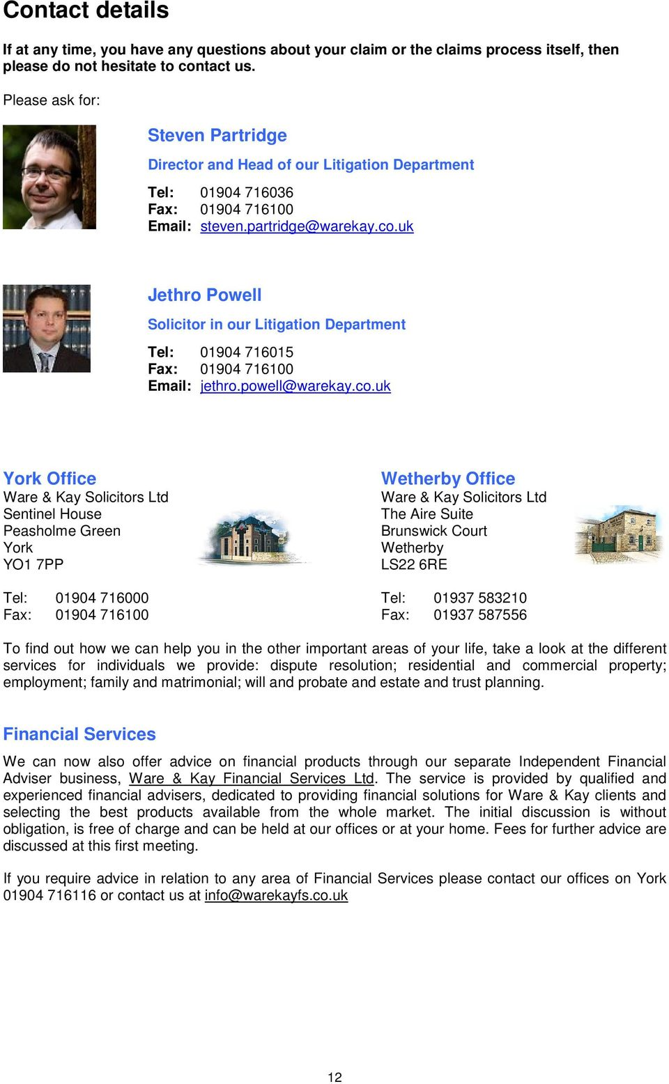 uk Jethro Powell Solicitor in our Litigation Department Tel: 01904 716015 Fax: 01904 716100 Email: jethro.powell@warekay.co.