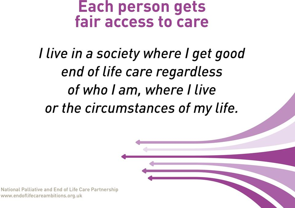 of life care regardless of who I am,