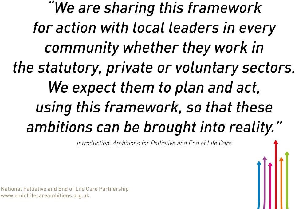 We expect them to plan and act, using this framework, so that these ambitions