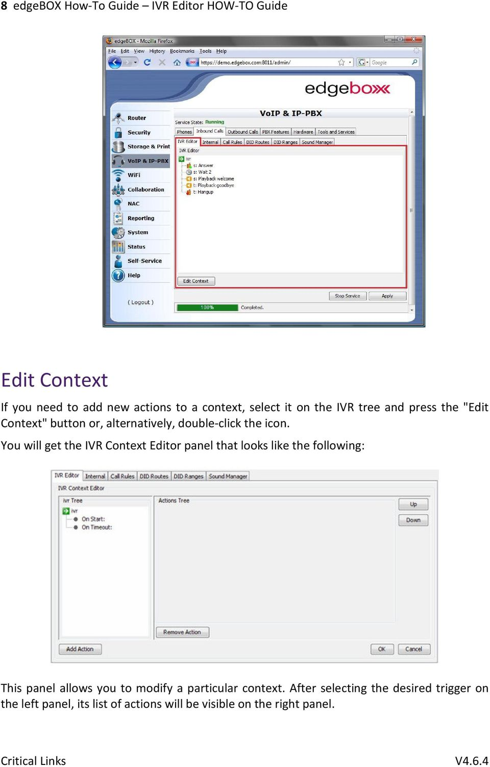 You will get the IVR Context Editor panel that looks like the following: This panel allows you to modify a