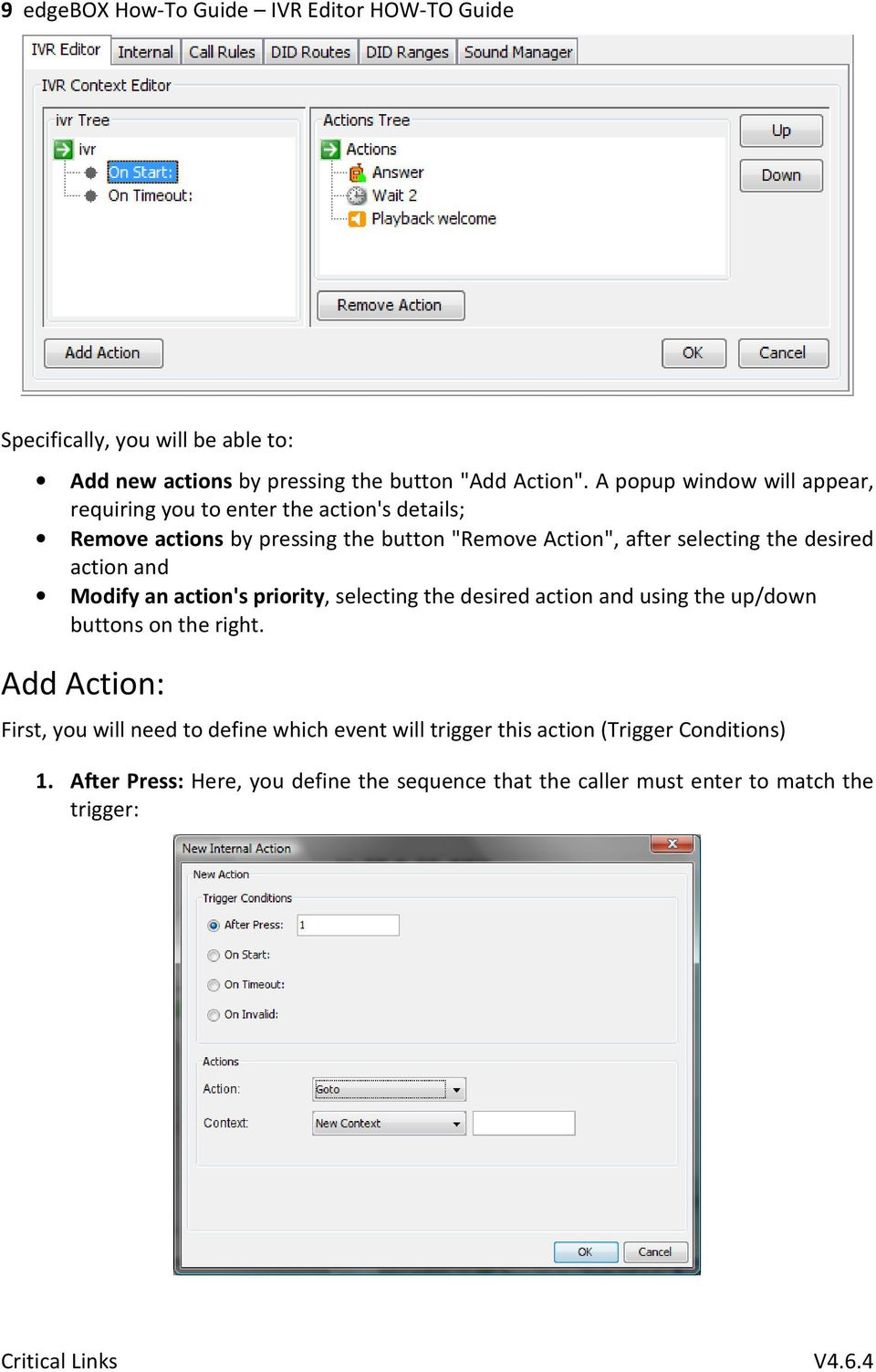 desired action and Modify an action's priority, selecting the desired action and using the up/down buttons on the right.