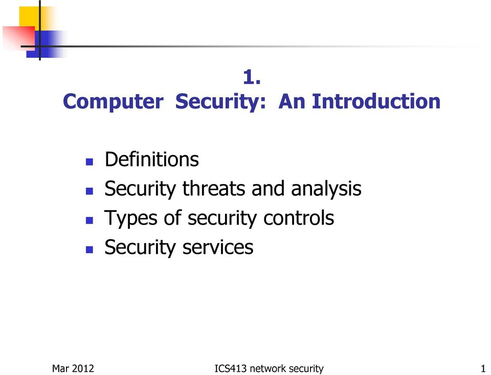 1  Computer Security: An Introduction  Definitions Security