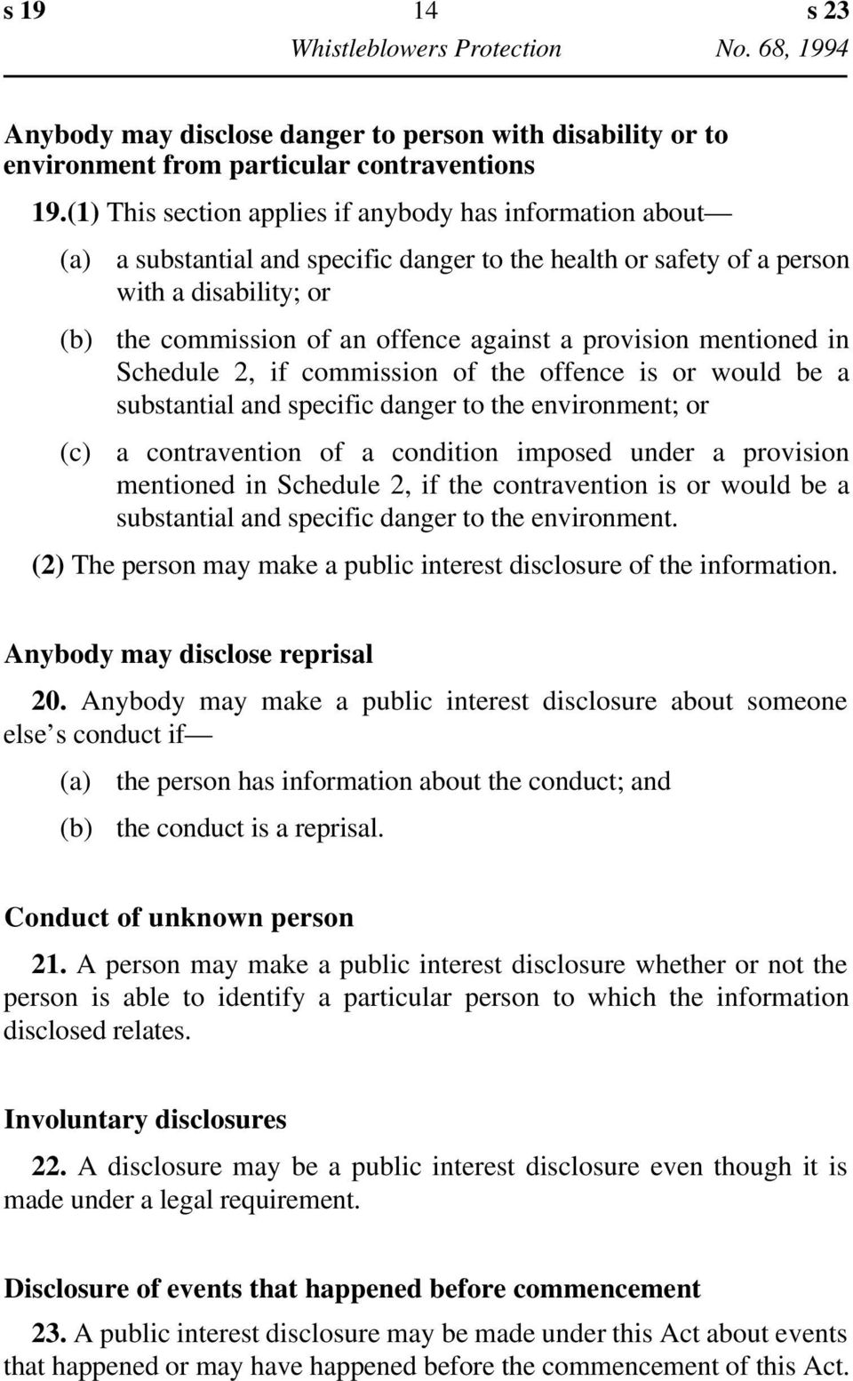 provision mentioned in Schedule 2, if commission of the offence is or would be a substantial and specific danger to the environment; or a contravention of a condition imposed under a provision