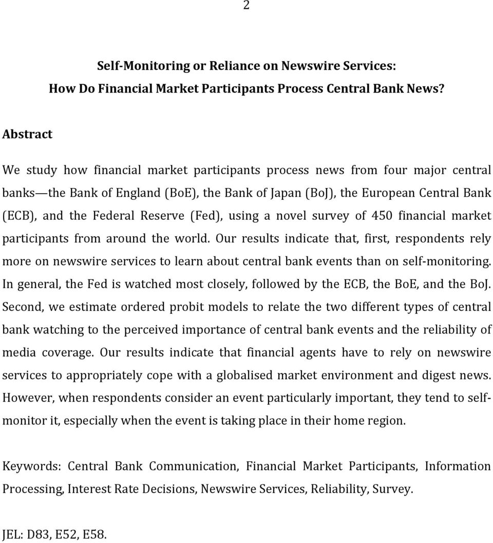 Reserve (Fed), using a novel survey of 450 financial market participants from around the world.