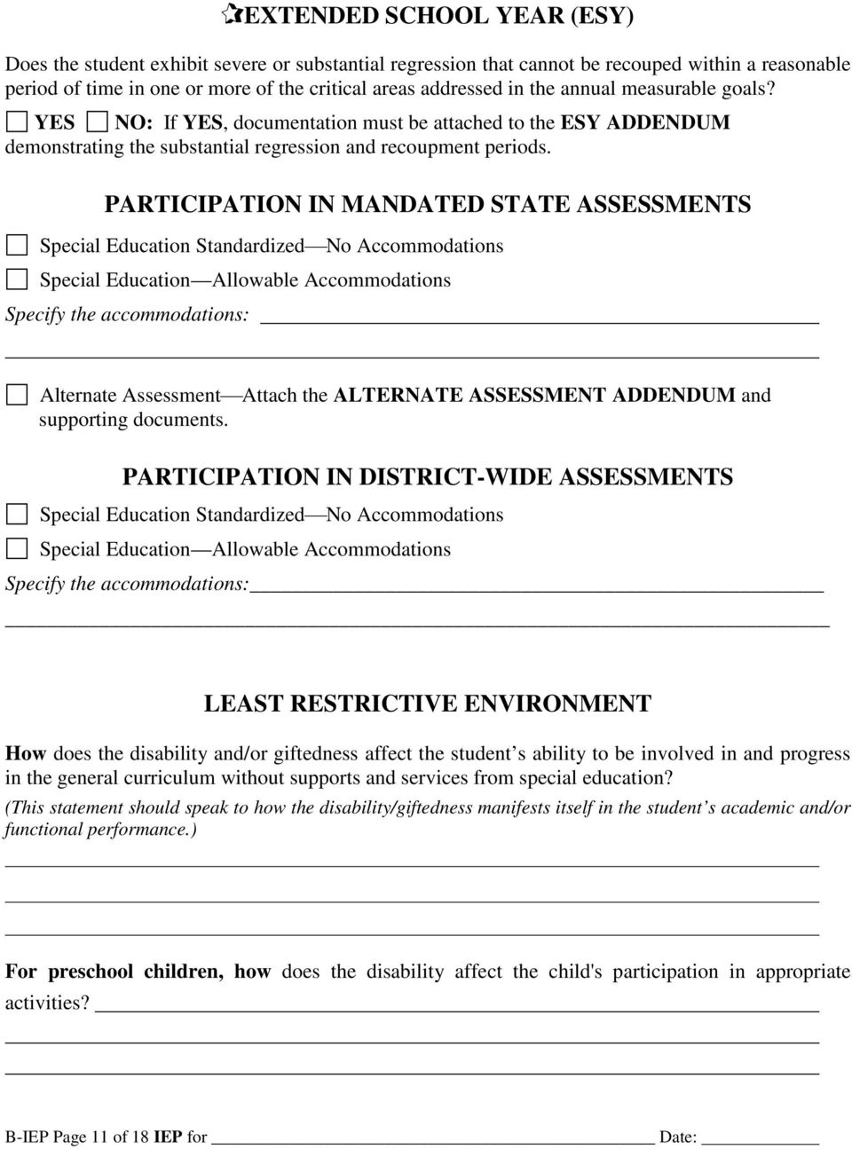PARTICIPATION IN MANDATED STATE ASSESSMENTS Special Education Standardized No Accommodations Special Education Allowable Accommodations Specify the accommodations: Alternate Assessment Attach the