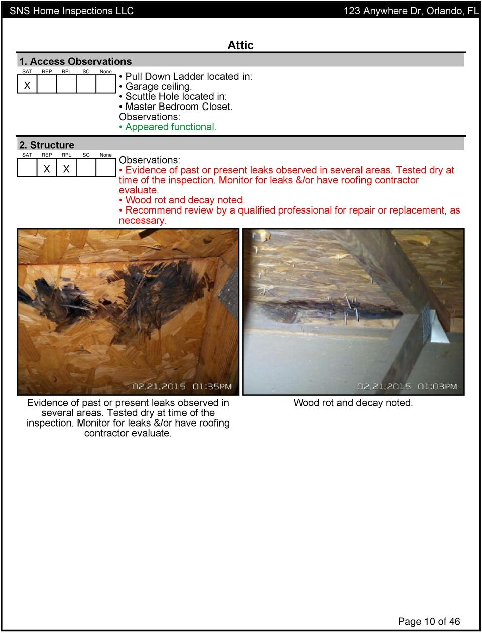 Monitor for leaks &/or have roofing contractor evaluate. Wood rot and decay noted.