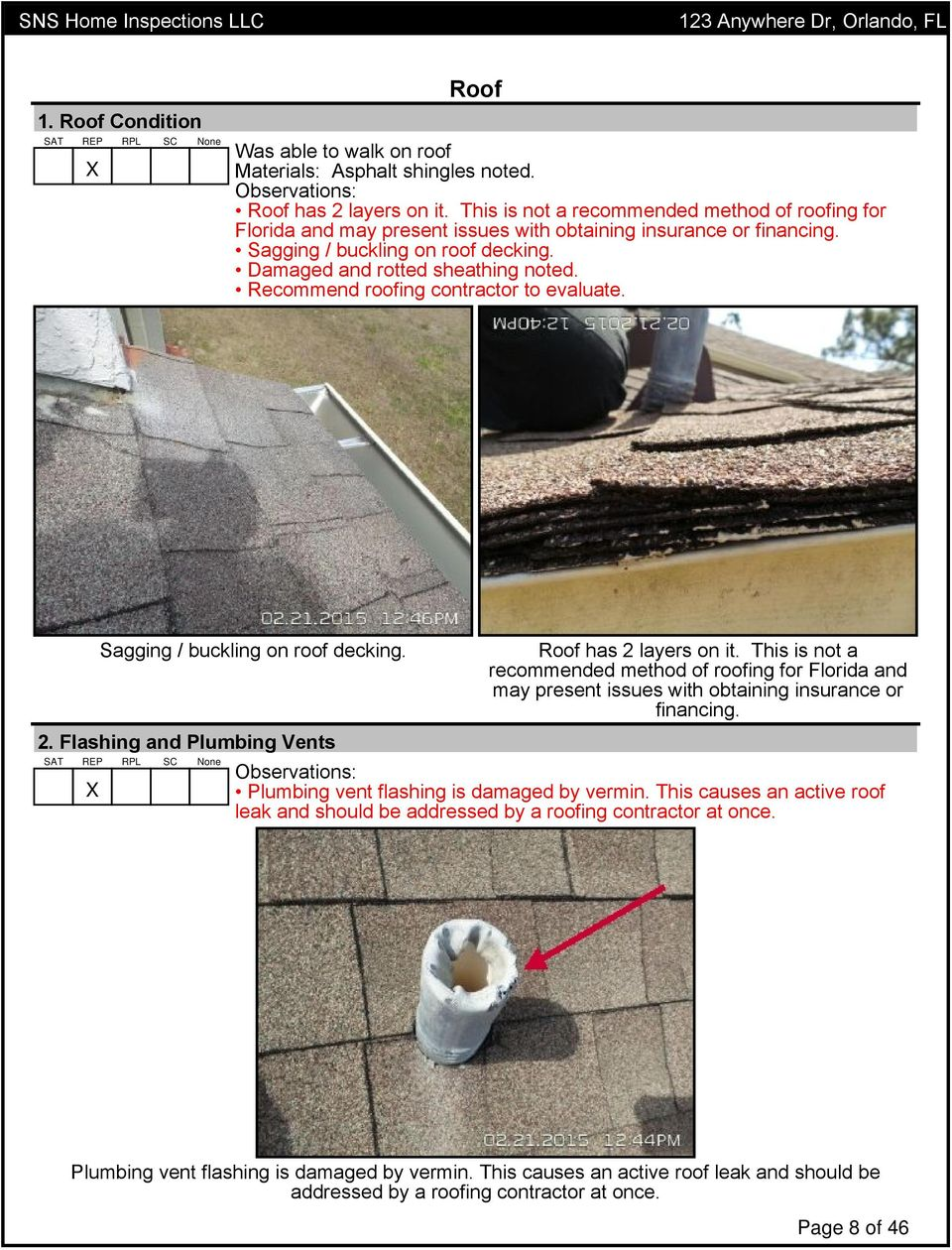 Recommend roofing contractor to evaluate. Sagging / buckling on roof decking. Roof has 2 layers on it.