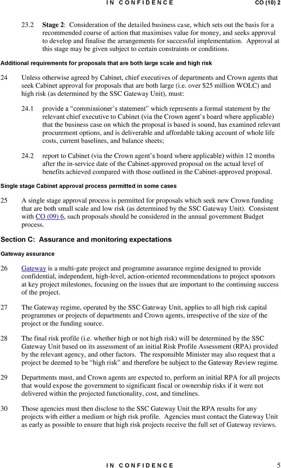 Additional requirements for proposals that are both large scale and high risk 24 Unless otherwise agreed by Cabinet, chief executives of departments and Crown agents that seek Cabinet approval for