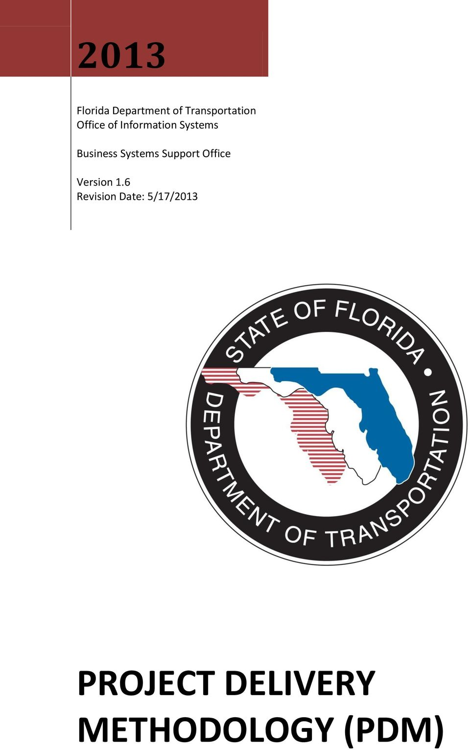 PROJECT DELIVERY METHODOLOGY (PDM) Florida Department of