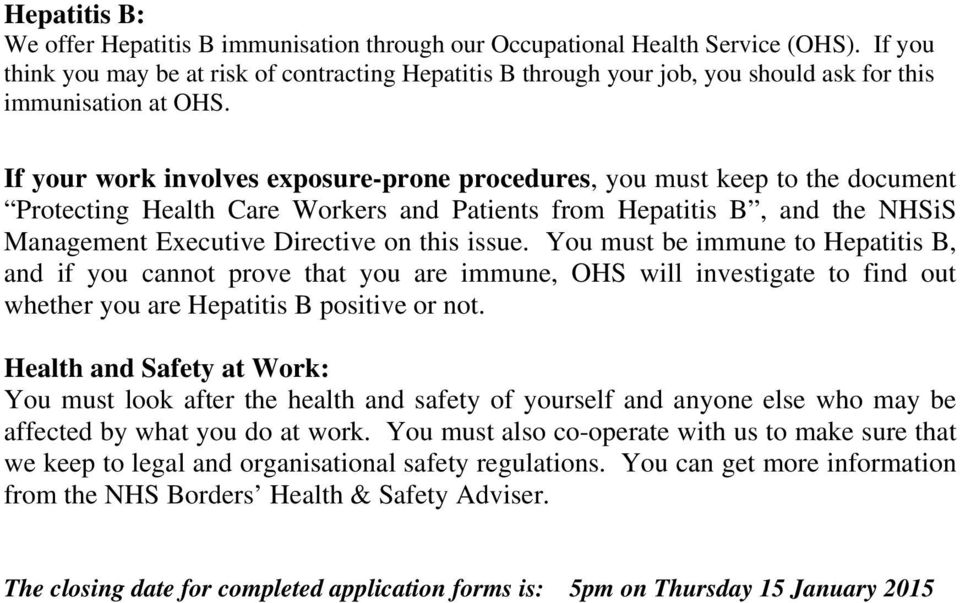 If your work involves exposure-prone procedures, you must keep to the document Protecting Health Care Workers and Patients from Hepatitis B, and the NHSiS Management Executive Directive on this issue.