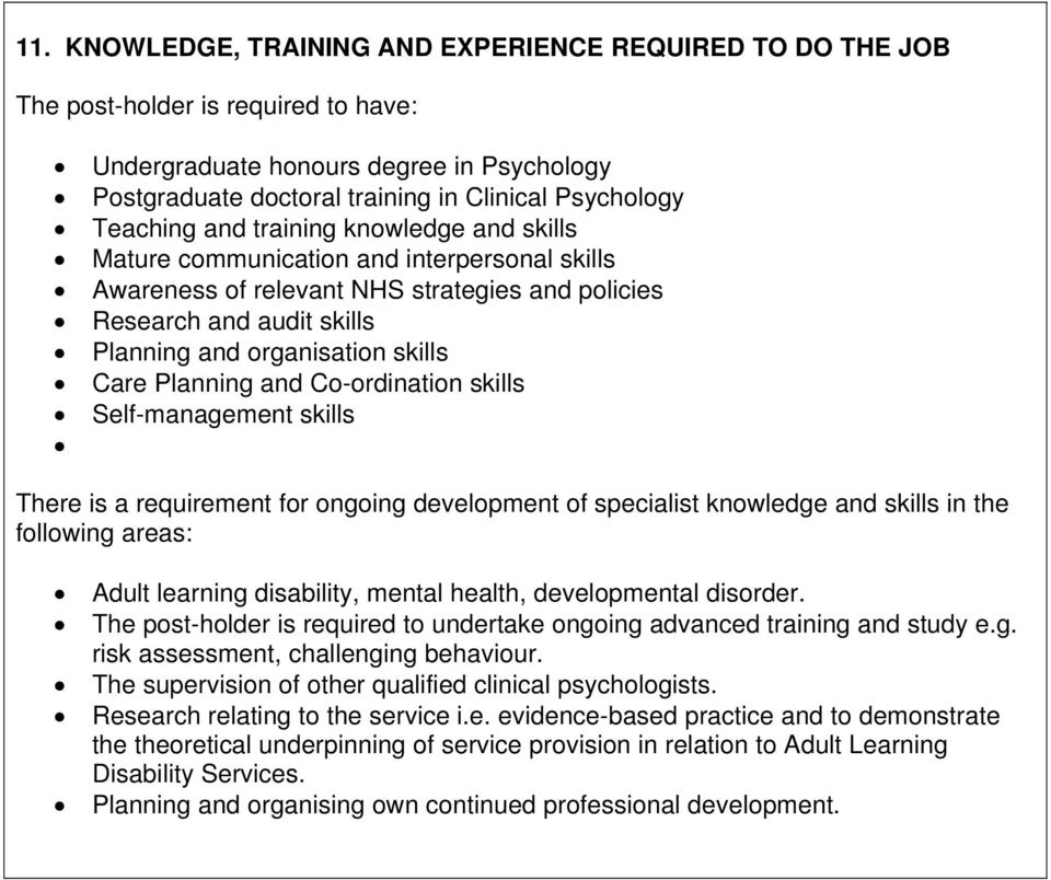 Care Planning and Co-ordination skills Self-management skills There is a requirement for ongoing development of specialist knowledge and skills in the following areas: Adult learning disability,