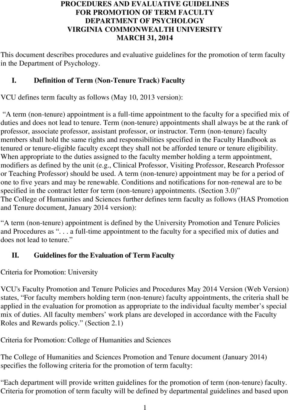 Definition of Term (Non-Tenure Track) Faculty VCU defines term faculty as follows (May 10, 2013 version): A term (non-tenure) appointment is a full-time appointment to the faculty for a specified mix