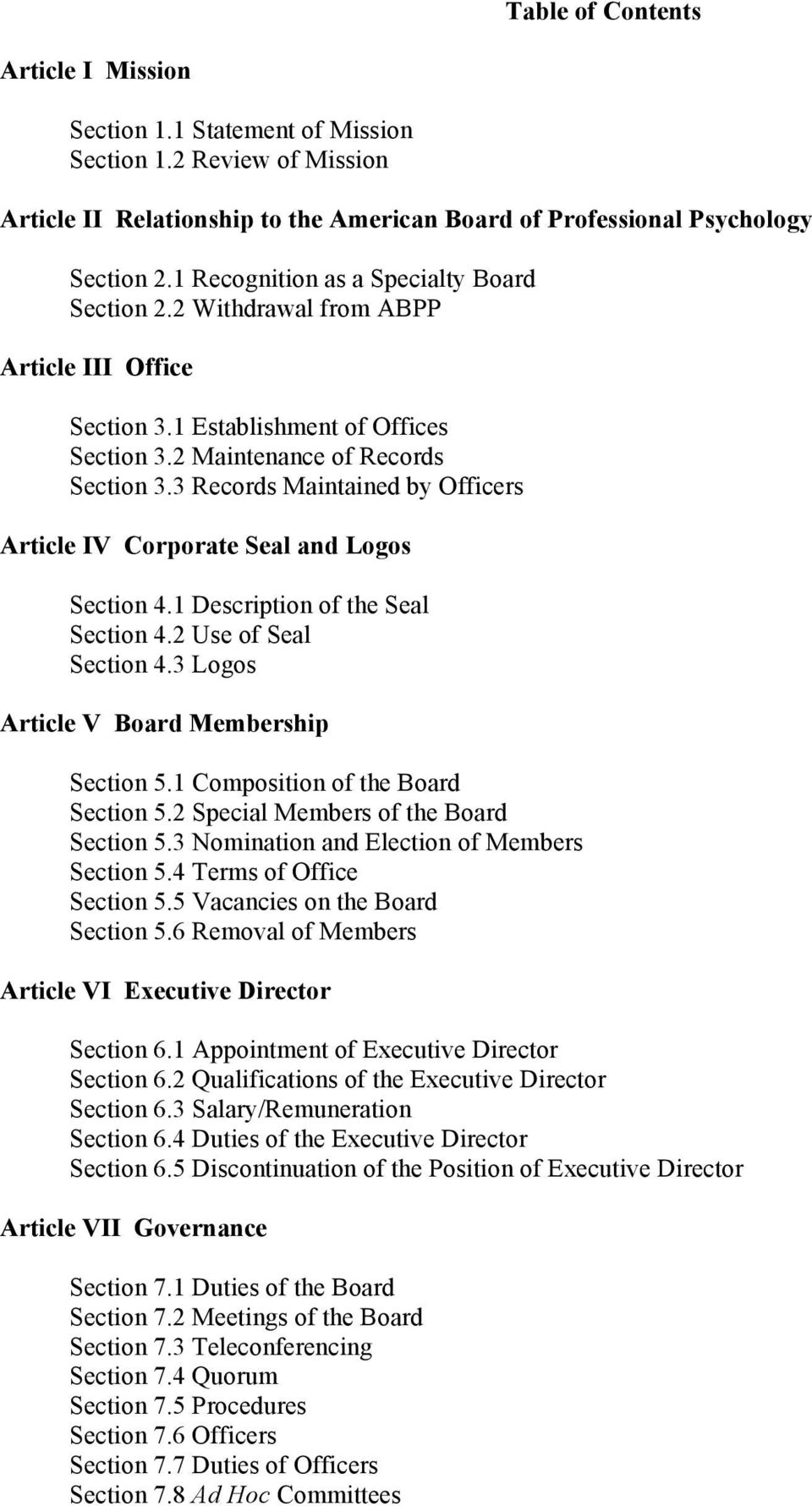 3 Records Maintained by Officers Article IV Corporate Seal and Logos Section 4.1 Description of the Seal Section 4.2 Use of Seal Section 4.3 Logos Article V Board Membership Section 5.