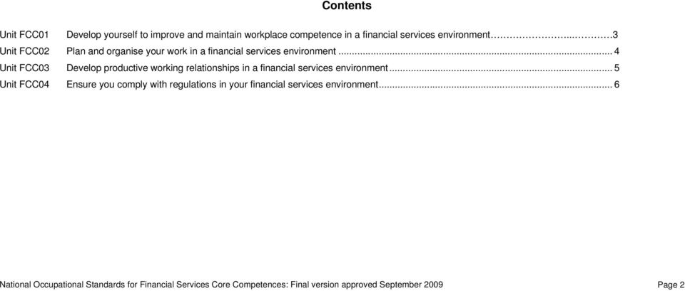 .. 4 Unit FCC03 Develop productive working relationships in a financial services environment.