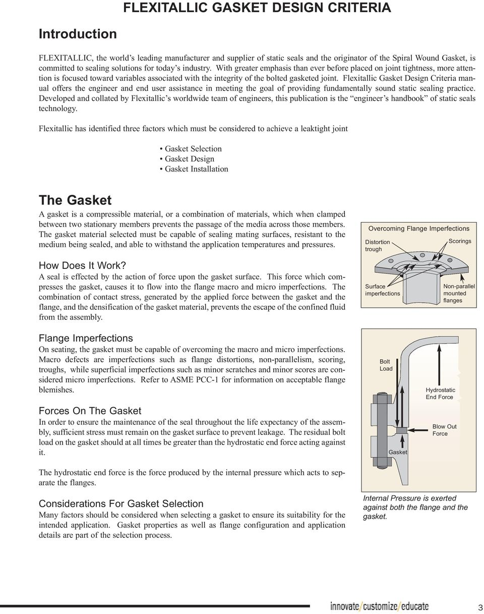 Flexitallic Gasket Design Criteria manual offers the engineer and end user  assistance in meeting the goal