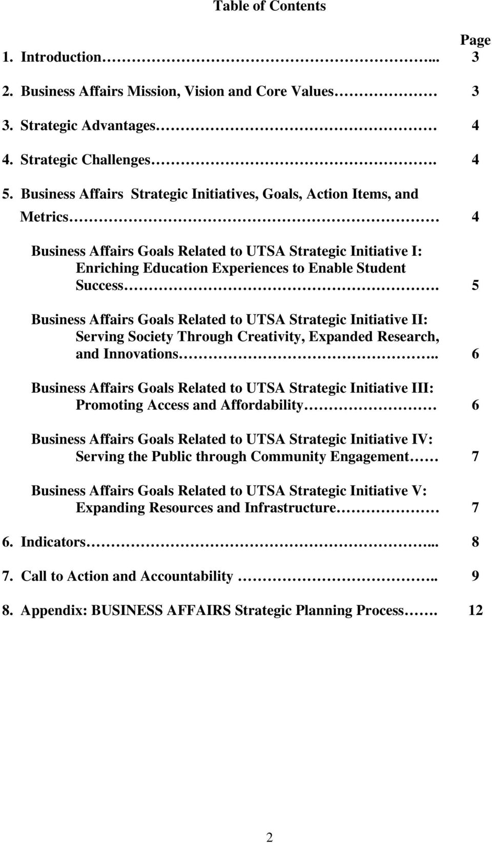 5 Business Affairs Goals Related to UTSA Strategic Initiative II: Serving Society Through Creativity, Expanded Research, and Innovations.