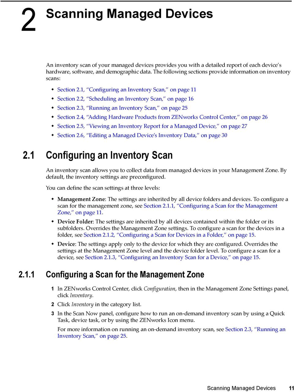3, Running an Inventory Scan, on page 25 Section 2.4, Adding Hardware Products from ZENworks Control Center, on page 26 Section 2.