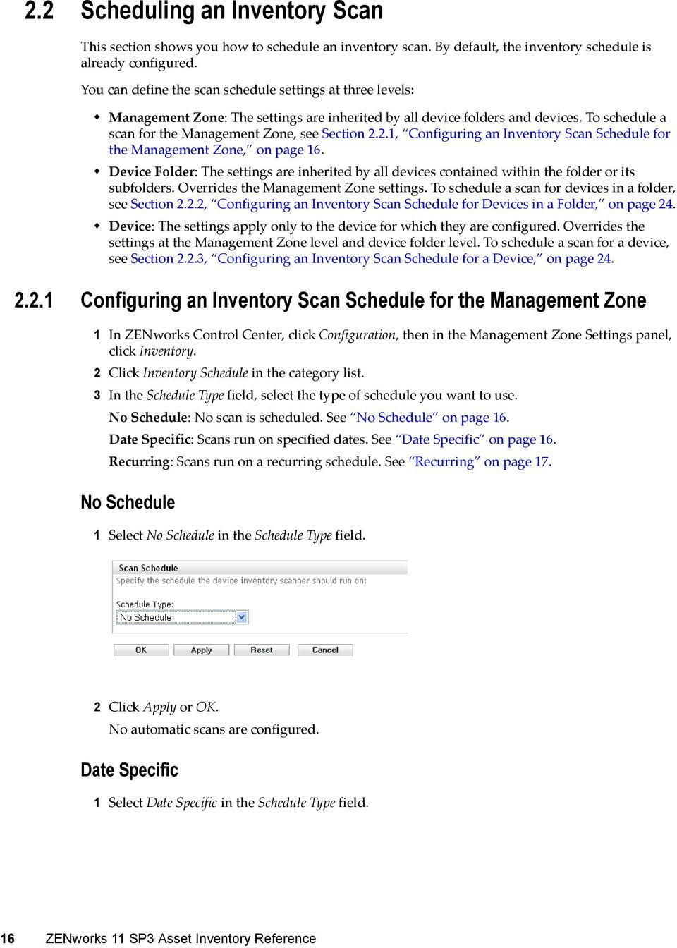 2.1, Configuring an Inventory Scan Schedule for the Management Zone, on page 16. Device Folder: The settings are inherited by all devices contained within the folder or its subfolders.