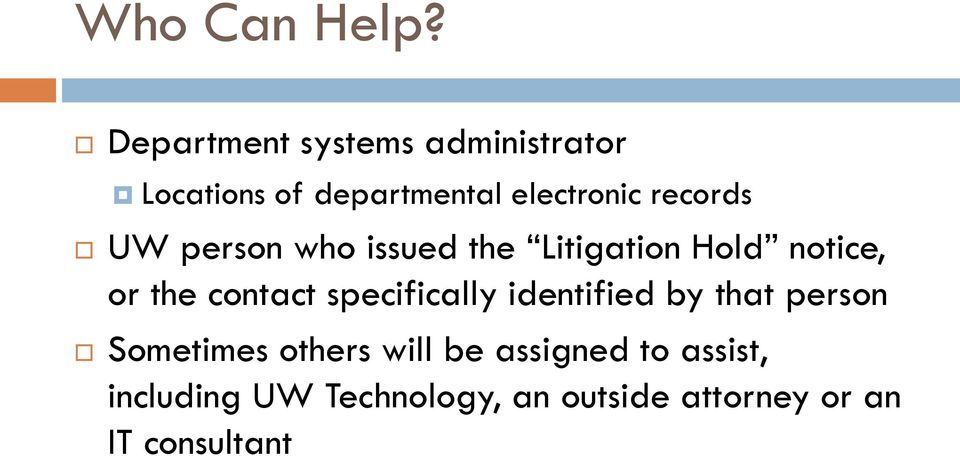 records UW person who issued the Litigation Hold notice, or the contact