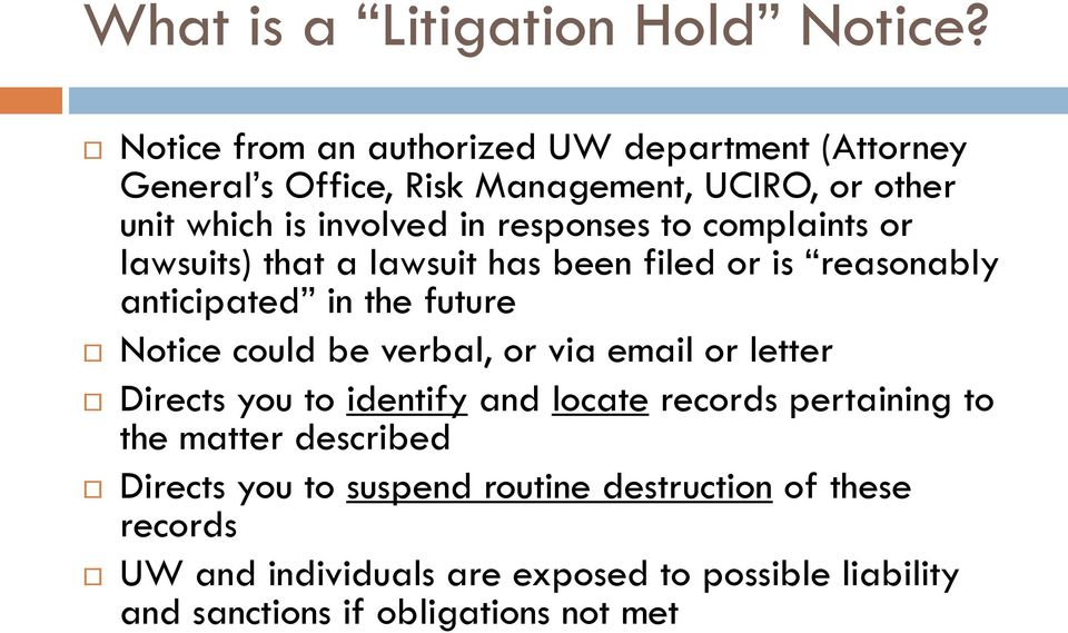 to complaints or lawsuits) that a lawsuit has been filed or is reasonably anticipated in the future Notice could be verbal, or via email