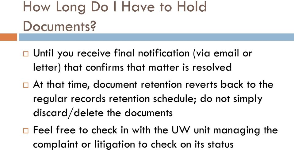resolved At that time, document retention reverts back to the regular records retention