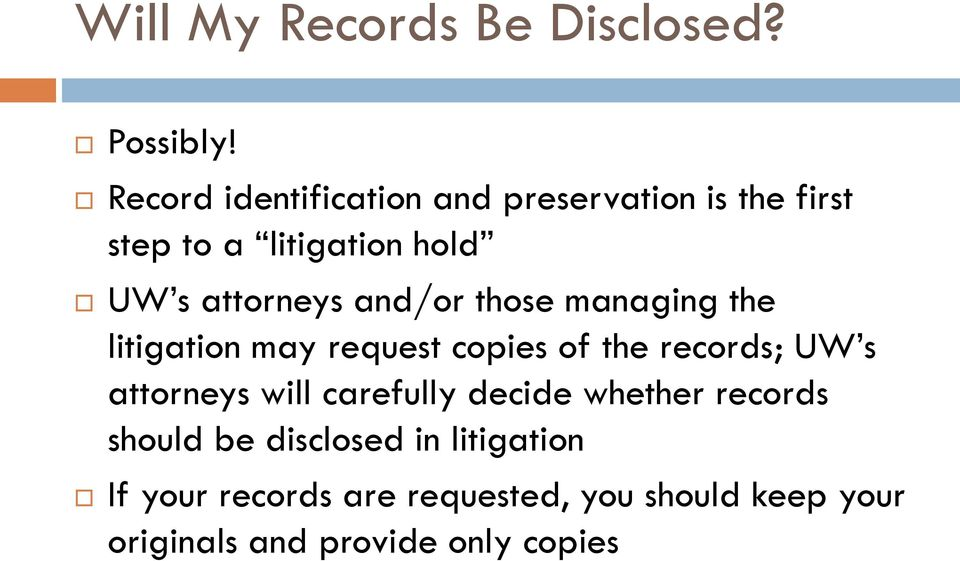 and/or those managing the litigation may request copies of the records; UW s attorneys will