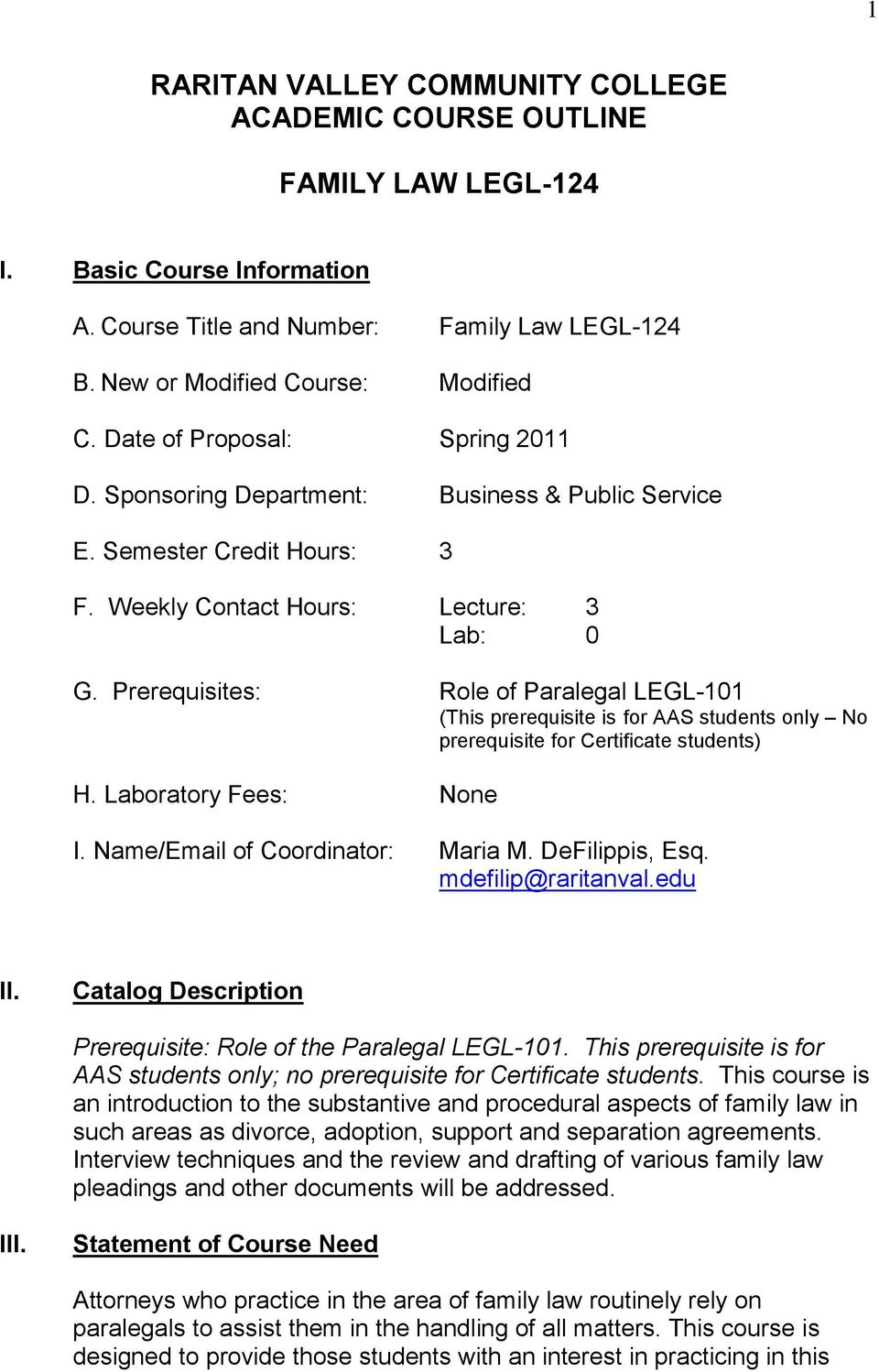 Prerequisites: Role of Paralegal LEGL-101 (This prerequisite is for AAS students only No prerequisite for Certificate students) H. Laboratory Fees: None I. Name/Email of Coordinator: Maria M.