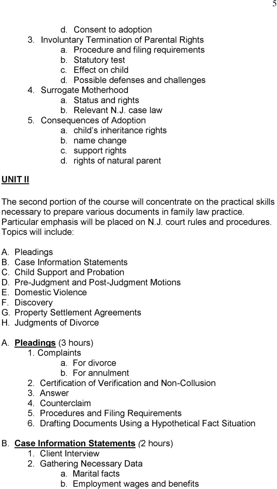 rights of natural parent The second portion of the course will concentrate on the practical skills necessary to prepare various documents in family law practice.