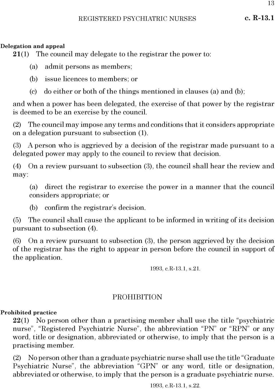 clauses (a) and (b); and when a power has been delegated, the exercise of that power by the registrar is deemed to be an exercise by the council.