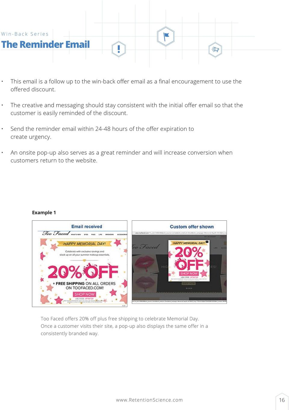 The creative and messaging should stay consistent with the initial offer email so that the customer is easily reminded of