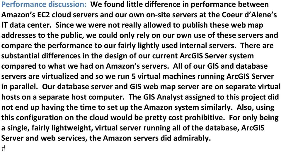 servers. There are substantial differences in the design of our current ArcGIS Server system compared to what we had on Amazon s servers.