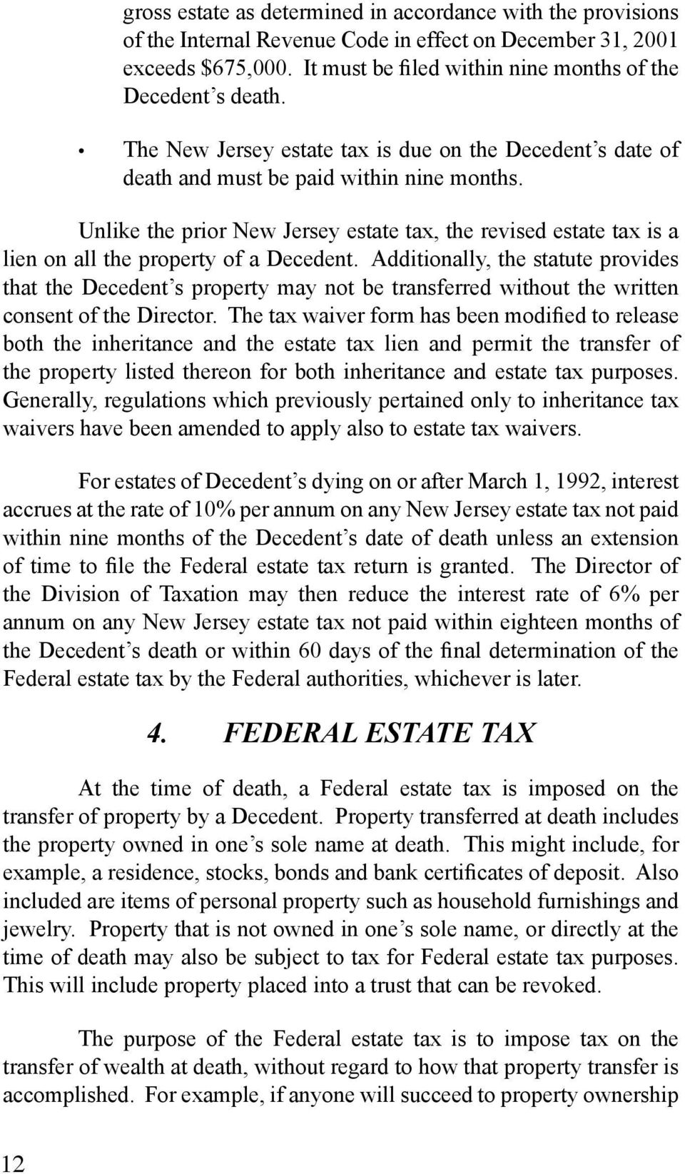Unlike the prior New Jersey estate tax, the revised estate tax is a lien on all the property of a Decedent.