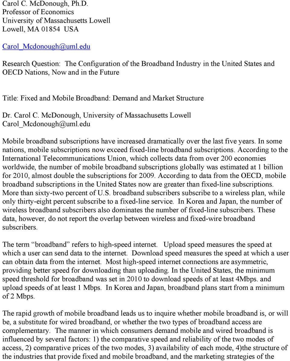 Carol C. McDonough, University of Massachusetts Lowell Carol_Mcdonough@uml.edu Mobile broadband subscriptions have increased dramatically over the last five years.