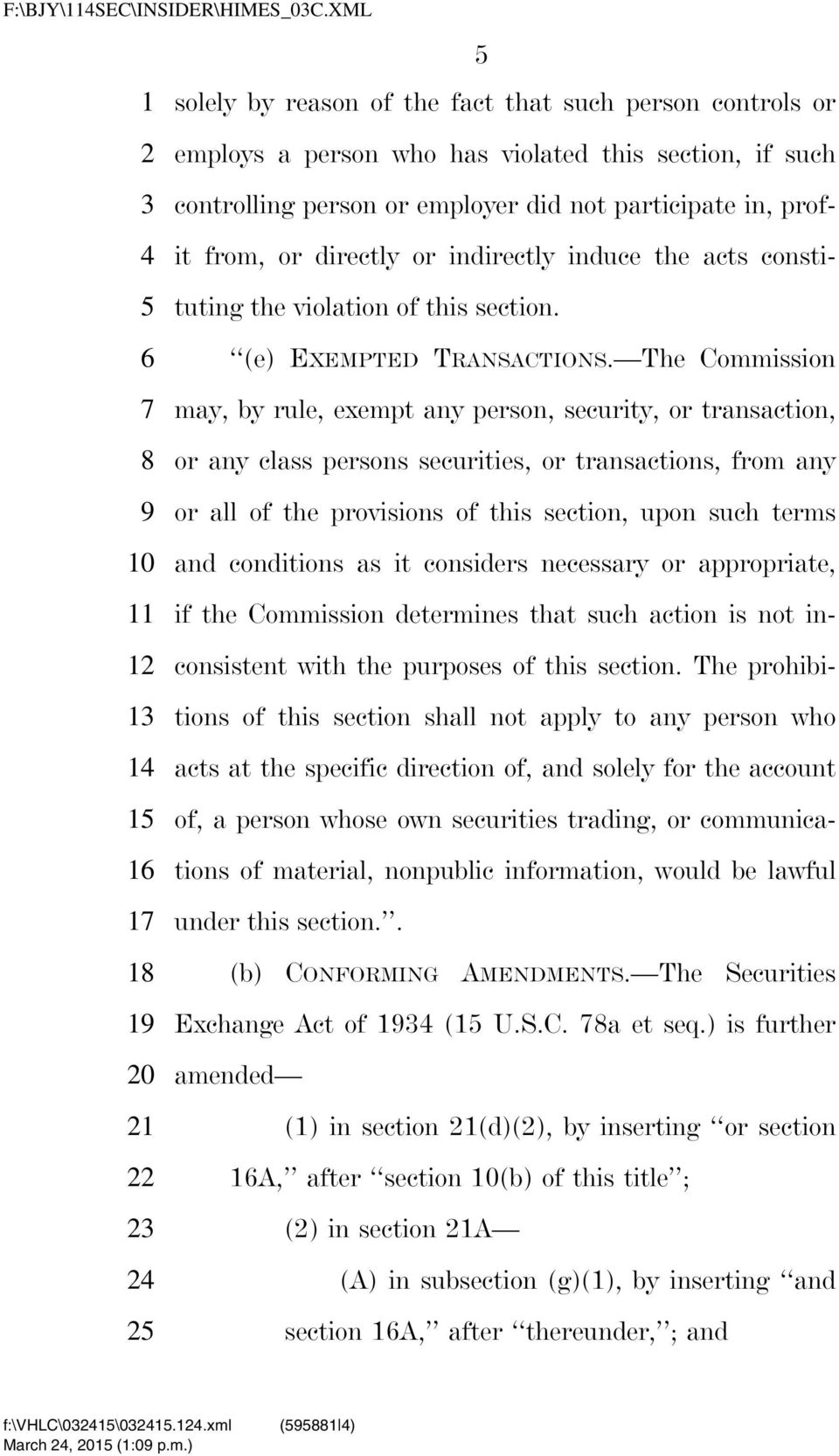 directly or indirectly induce the acts constituting the violation of this section. (e) EXEMPTED TRANSACTIONS.