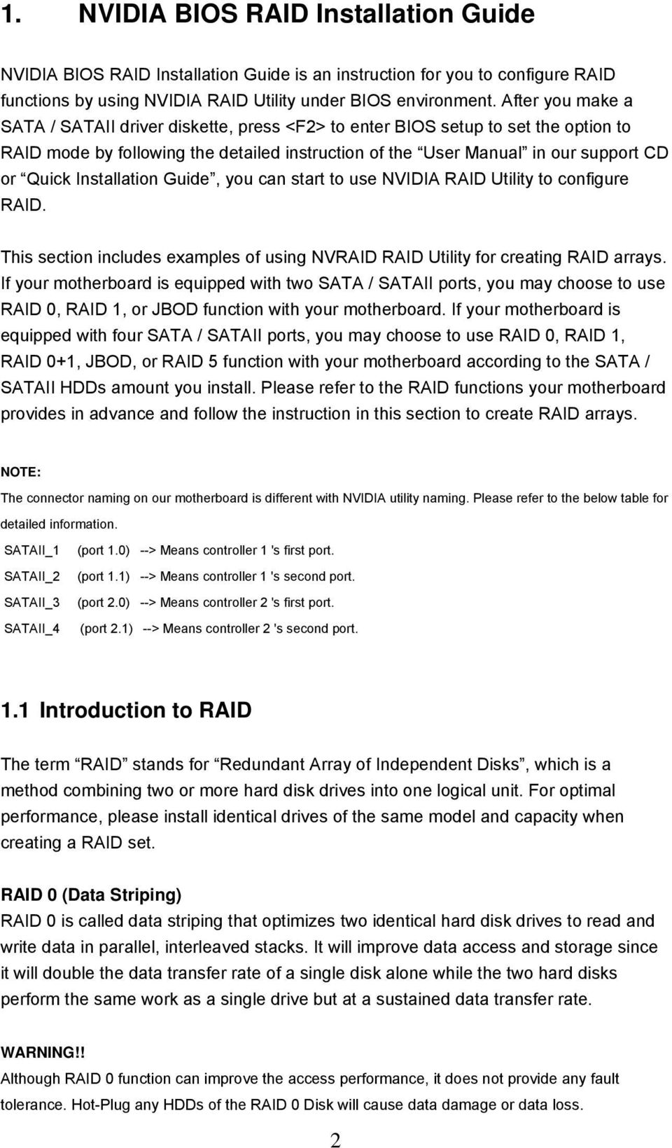 Installation Guide, you can start to use NVIDIA RAID Utility to configure RAID. This section includes examples of using NVRAID RAID Utility for creating RAID arrays.