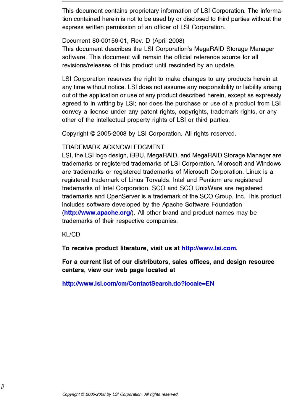 D (April 2008) This document describes the LSI Corporation s MegaRAID Storage Manager software.