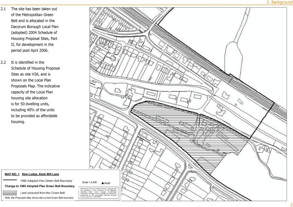 2 It is identified in the Schedule of Housing Proposal Sites as site H36, and is shown on the Local Plan Proposals Map.