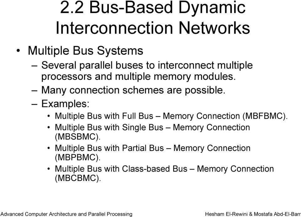 Examples: Multiple Bus with Full Bus Memory Connection (MBFBMC).