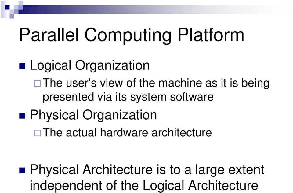 Physical Organization The actual hardware architecture Physical