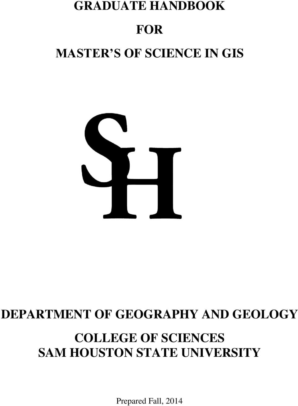 GRADUATE HANDBOOK FOR MASTER S OF SCIENCE IN GIS DEPARTMENT