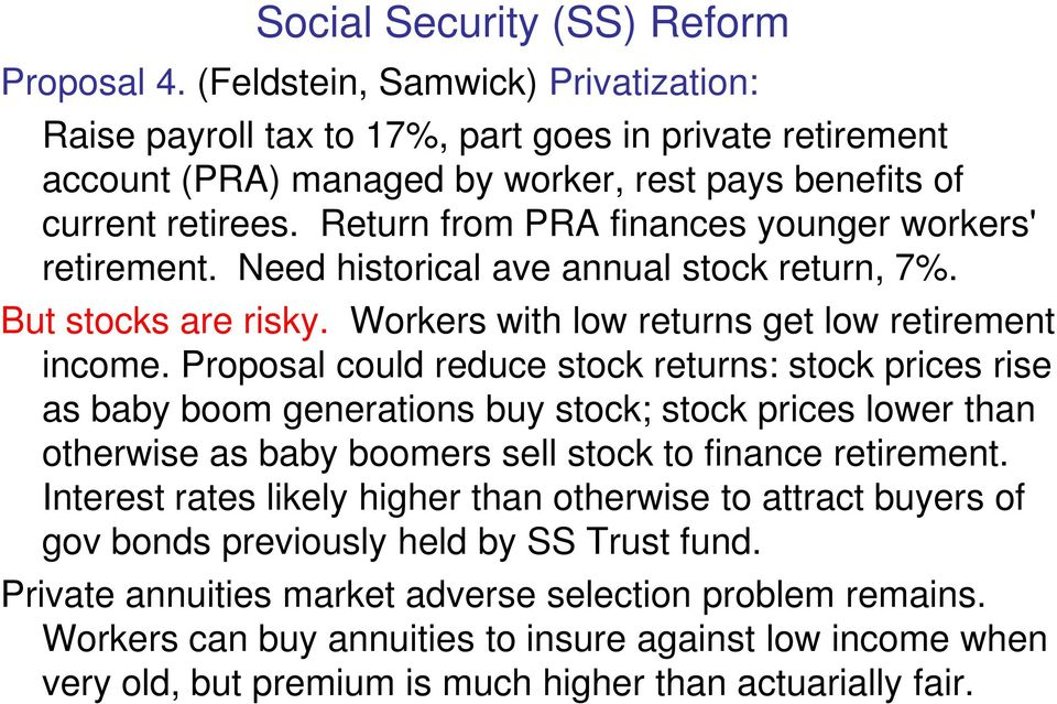 Return from PRA finances younger workers' retirement. Need historical ave annual stock return, 7%. But stocks are risky. Workers with low returns get low retirement income.