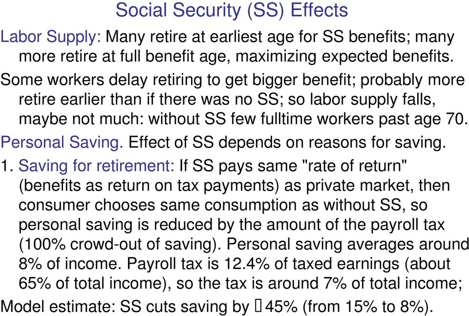Personal Saving. Effect of SS depends on reasons for saving. 1.