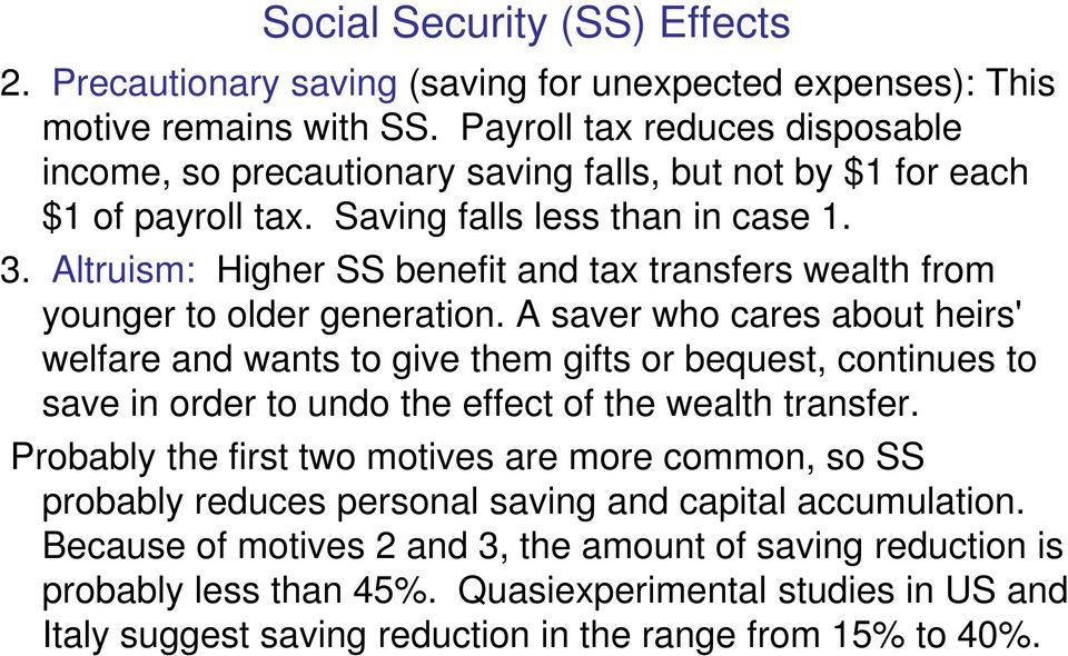 Altruism: Higher SS benefit and tax transfers wealth from younger to older generation.