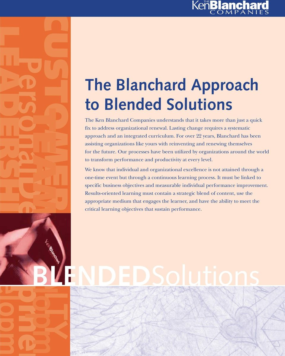 For over 22 years, Blanchard has been assisting organizations like yours with reinventing and renewing themselves for the future.
