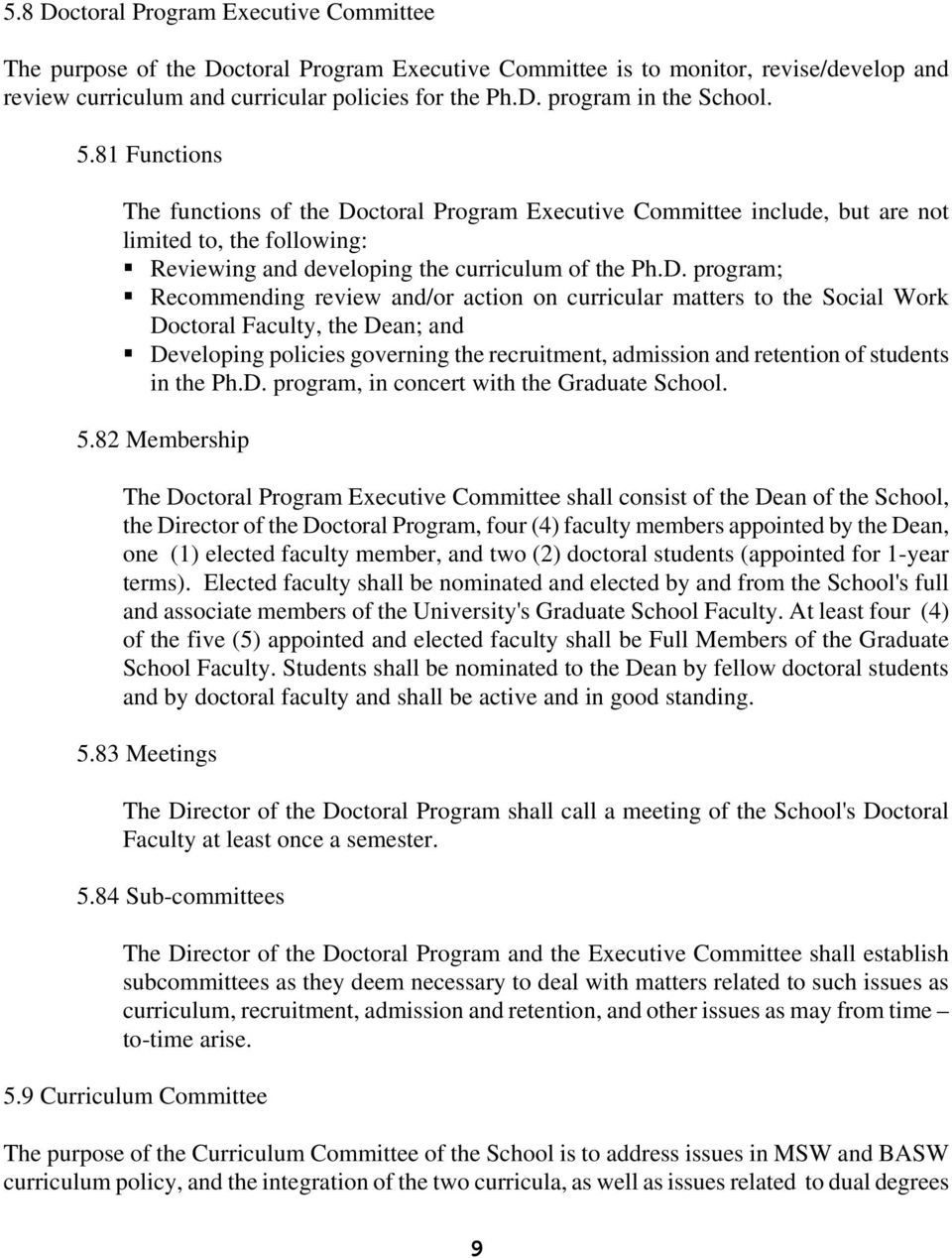 ctoral Program Executive Committee include, but are not limited to, the following: Reviewing and developing the curriculum of the Ph.D.